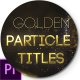 Golden Partilce Titles - VideoHive Item for Sale