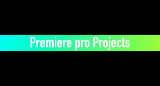 Premiere Pro Projects