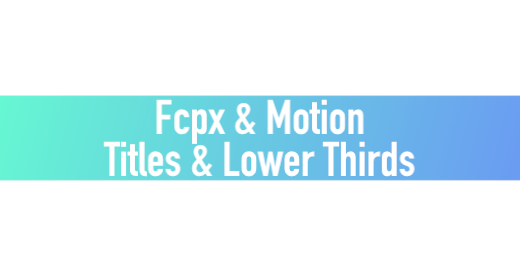 Titles & Lower Thirds