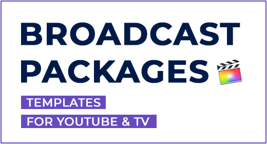 Broadcast Packages for Final Cut Pro X & Apple Motion