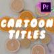 Cartoon Titles | Premiere Pro