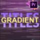 Gradient Titles | Premiere Pro MOGRT