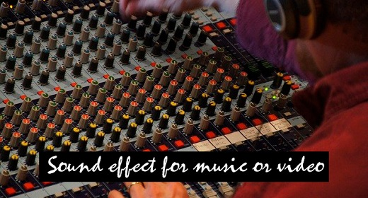 Sound effects for music or video