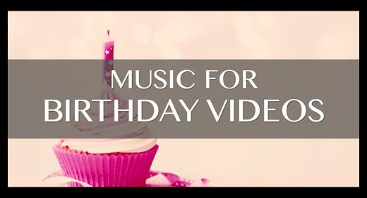 music for BIRTHDAY VIDEOS