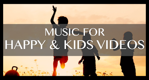 music for HAPPY & KIDS VIDEOS