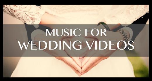music for WEDDING VIDEOS