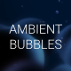 Ambient Bubbles | Abstract Titles - VideoHive Item for Sale