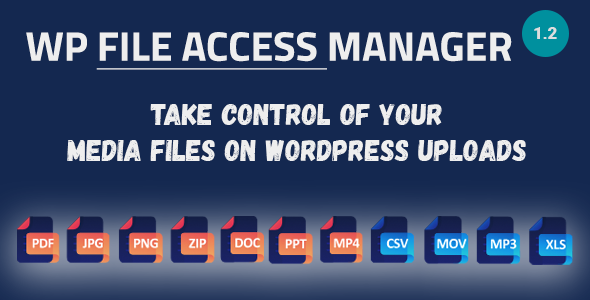 Download WP File Access Manager – Easy Way to Restrict WordPress Uploads Free Nulled