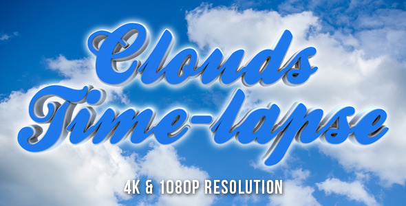 Clouds Time-Lapse - 4k & 1080p Resolution