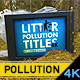 Environment Litter Pollution Titles Pack - VideoHive Item for Sale