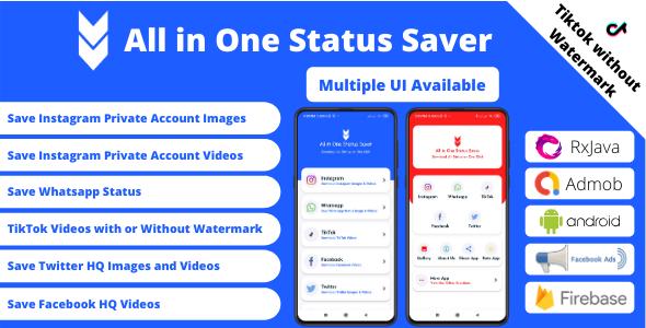 All in One Status Saver - Whatsapp, Facebook, Instagram, TikTok, Twitter + Admob & Facebook Ads Nulled
