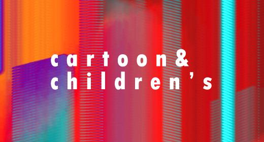 Cartoon&Children's