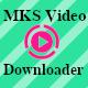 MKS -Video Downloader