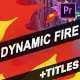 Dynamic Fire And Titles | Premiere Pro MOGRT - VideoHive Item for Sale