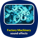 Factory Machinery Sounds