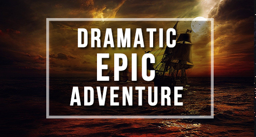 Dramatic, Action, Adventure