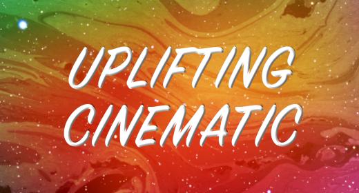 Uplifting Cinematic Music