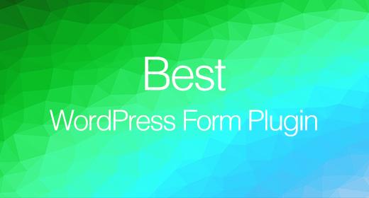 Best WordPress Form Plugins 2020