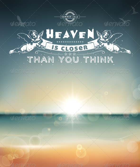 Heaven is closer than you think.  - Travel Conceptual