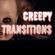 Creepy Transitions