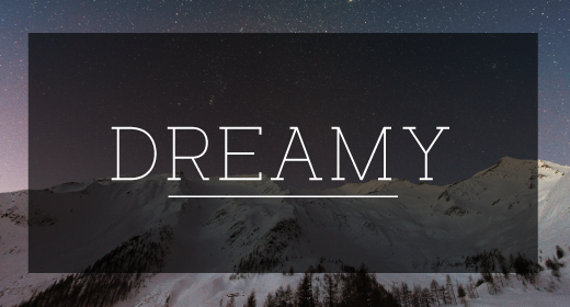 Dreamy