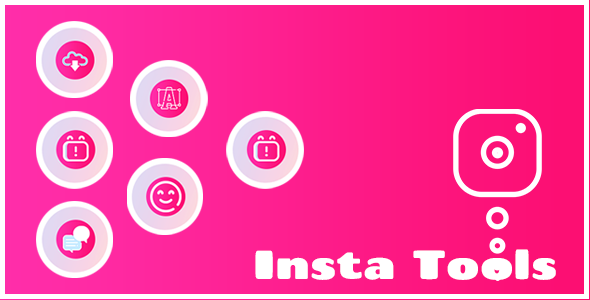 Insta Tools : Android App with Instagram Downloader, Nine Cut, Grid, Caption, Bio, FancyText
