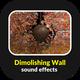 Demolishing Wall Sounds