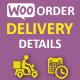 Order delivery details for WooCommerce