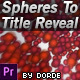 Spheres To Title Reveal (Mogrt) - VideoHive Item for Sale