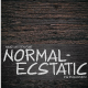 Normal-Ecstatic
