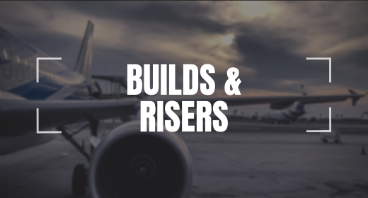 Builds & Risers