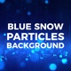 Snow Blue Particles Background - VideoHive Item for Sale