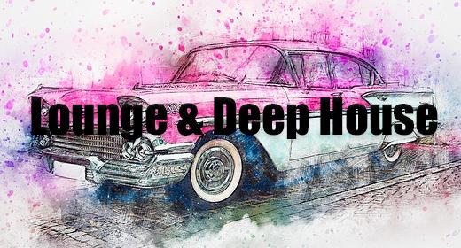 Lounge & Deep House