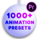 1000+ Animation Preset For Premiere Pro