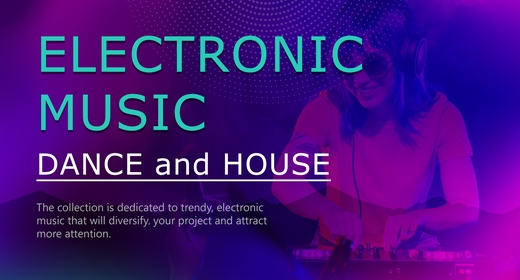 Electronica, Dance and House