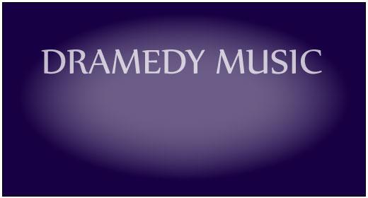 Dramedy Music