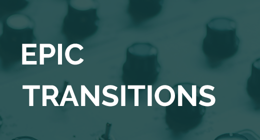 Epic Transitions