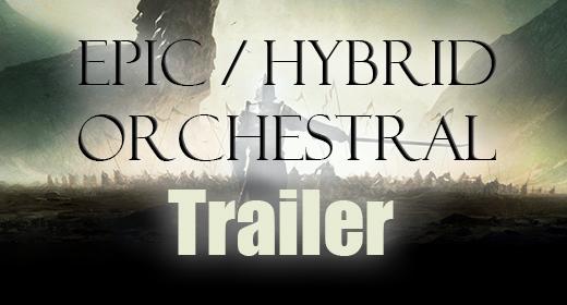 Epic & Hybrid Orchestral Trailer