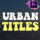 Urban Titles | Premiere Pro MOGRT - VideoHive Item for Sale