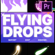 Flying Drops | Premiere Pro MOGRT - VideoHive Item for Sale