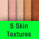 5 Skin Textures - GraphicRiver Item for Sale