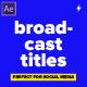 Broadcast Social Media Titles - VideoHive Item for Sale