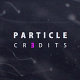 Particle Credits - VideoHive Item for Sale