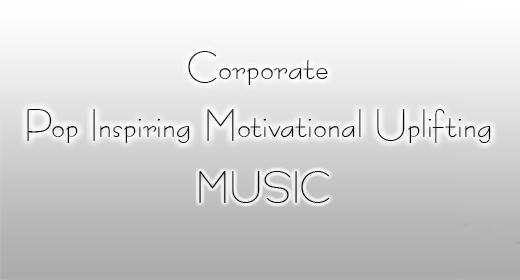 Corporate Pop Inspiring Motivational Uplifting Music