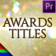 Awards Glitter Titles - Premiere Pro | Mogrt - VideoHive Item for Sale