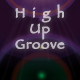 High Up Groove