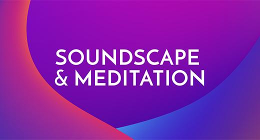 Soundscape & Meditation