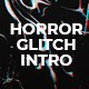 Horror Glitch Intro - VideoHive Item for Sale