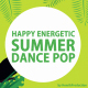 Happy Energetic Summer Dance Pop