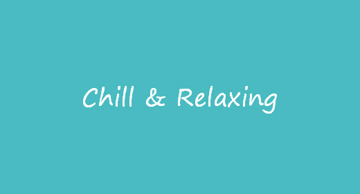 Chill & Relaxing